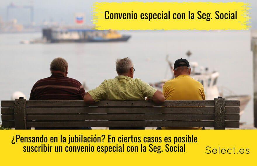 EL CONVENIO ESPECIAL CON LA SEGURIDAD SOCIAL