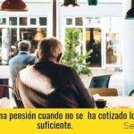 Pedir pension sin haber cotizado